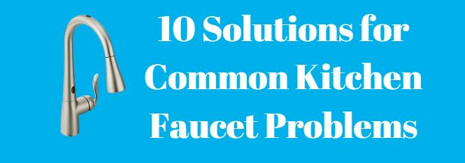 Common Kitchen Faucet Problems