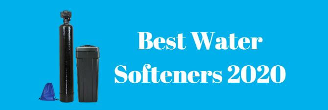 Best Water Softeners 2020